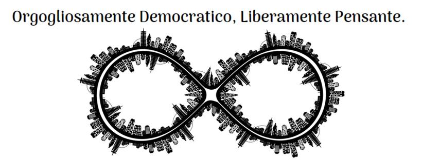Orgogliosamente Democratico, Liberamente Pensante.